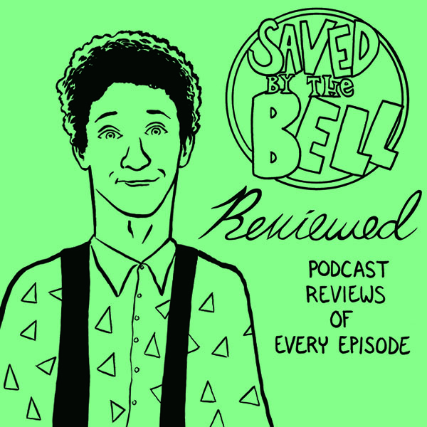 Saved By The Bell Reviewed Podcast